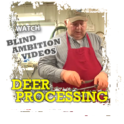 Blind Ambition Deer Processing Videos